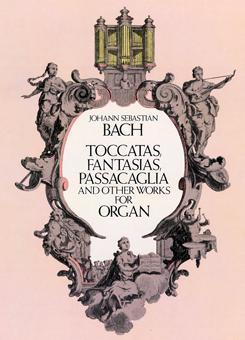 トッカータ、幻想曲、パッサカリアおよびその他のオルガン作品集/バッハ